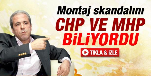 Şamil Tayyar: CHP ve MHP'nin montajdan haberi vardı
