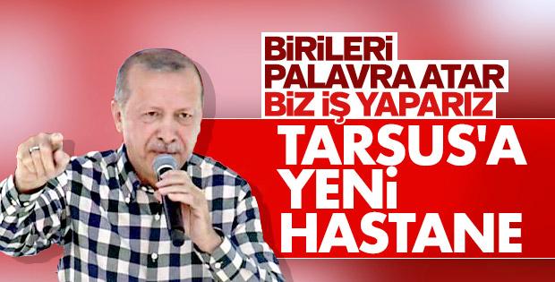 Erdoğan: Birileri palavra atar biz iş yaparız