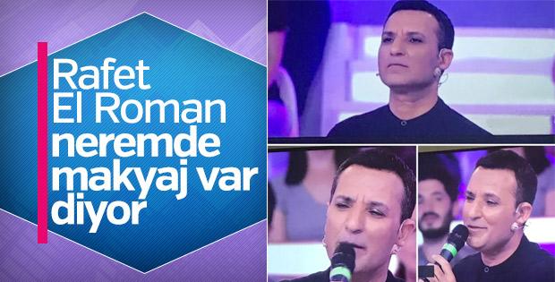 Rafet El Roman makyajını eleştirenlere cevap verdi
