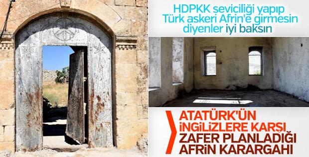 Atatürk'ün Afrin'deki tarihi karargahı