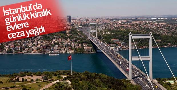 İstanbul'da günlük kiralık evlere ceza yağdı