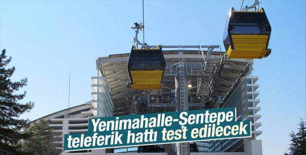 Yenimahalle-Şentepe teleferik hattı test edilecek