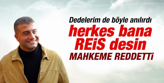 Sedat Peker'in Reis adı için açtığı dava reddedildi