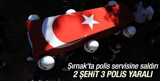 Şırnak'ta polis servisine saldırı: 2 şehit