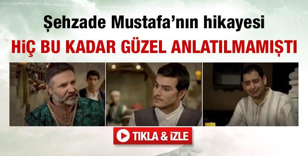 Şehzade Mustafa hiç bu kadar güzel anlatılmamıştı