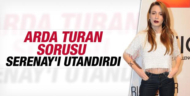 Arda Turan sorusu Serenay'ı utandırdı