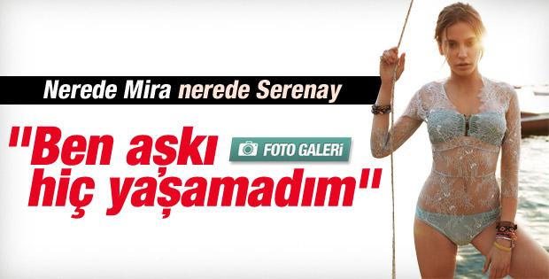 Serenay Sarıkaya: Hiç aşık olmadım