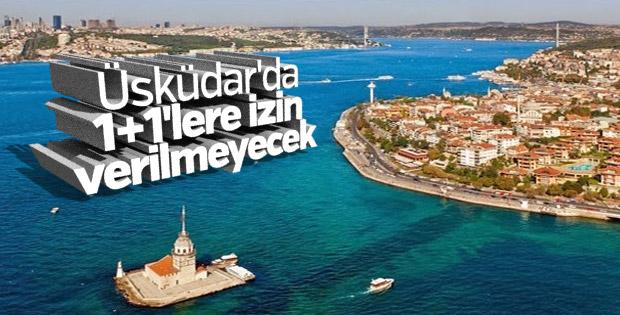 Türkmen: Üsküdar'da 1+1'lere izin verilmeyecek