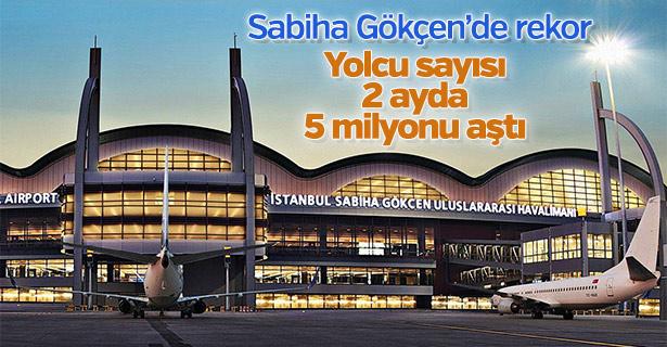 Sabiha Gökçen'in yolcu sayısı 2 ayda 5 milyonu aştı