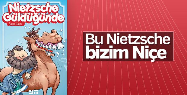 Bu Nietzsche bizim Nietzsche!