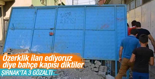Şırnak'ta özerklik ilan ediyoruz diyen isimlere gözaltı