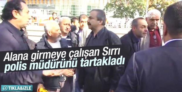 HDP'li Sırrı Süreyya Önder polis müdürünü tartakladı
