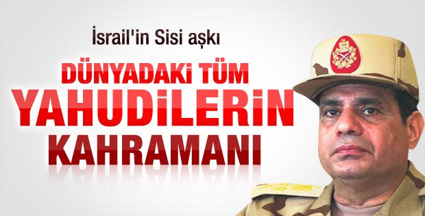 İsrail darbeci Sisi'yi kahraman ilan etti