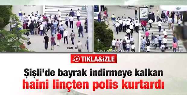 Şişli'de Türk bayrağı indirmeye kalkan şahsa linç