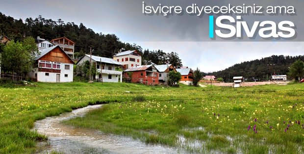 Sivas'ın yaylaları turizmi canlandıracak