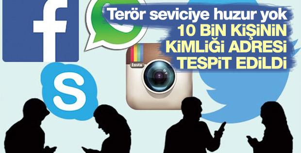 Sosyal medyada teröre destek veren 10 bin kişiye takip