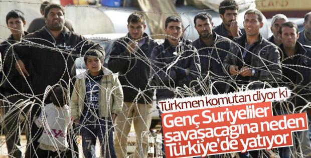 Türkmen komutan: Suriyeliler kaçmasın gelsin savaşsın
