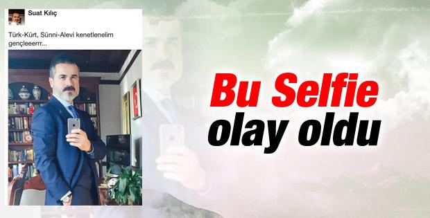 Suat Kılıç'ın çok konuşulan Selfie fotoğrafı