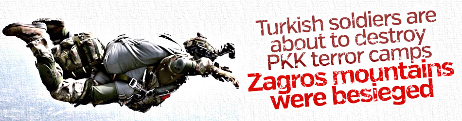 Turkish soldiers have besieged terror camps in Zagros