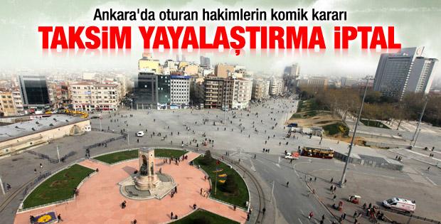 Taksim Yayalaştırma Projesi durduruldu