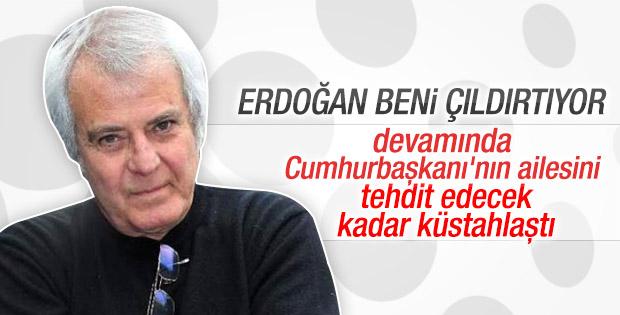 Tarık Akan Cumhurbaşkanı Erdoğan'ı tehdit etti