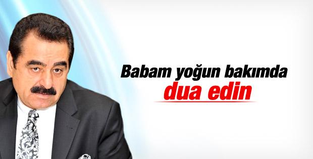 Ahmet Tatlıses: Babam yoğun bakımda