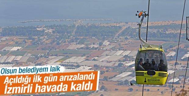 İzmir'de teleferik açıldığı gün arızalandı