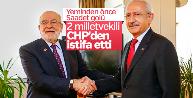 İttifakla Meclis'e giren Saadetliler CHP'den istifa etti