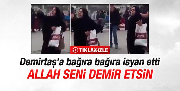 Teyzeden Demirtaş'a: Allah seni demir etsin