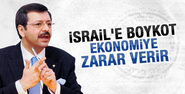 TOBB'dan İsrail'e boykot dursun çağrısı