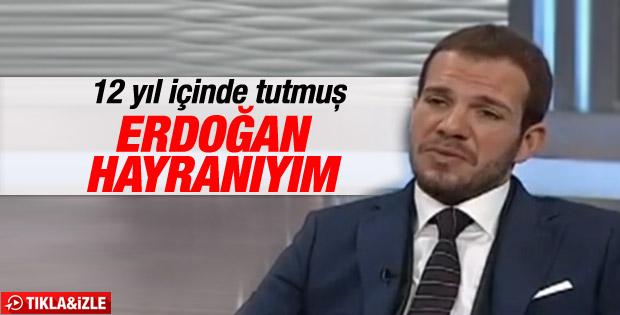 Tolga Karel: Cumhurbaşkanı Erdoğan'a hayranım