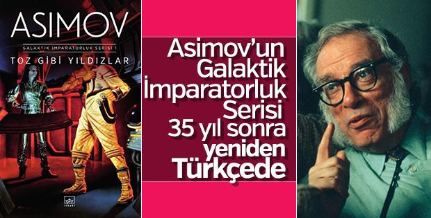 35 yıl sonra yeniden: Asimov'un Galaktik İmparatorluk Serisi