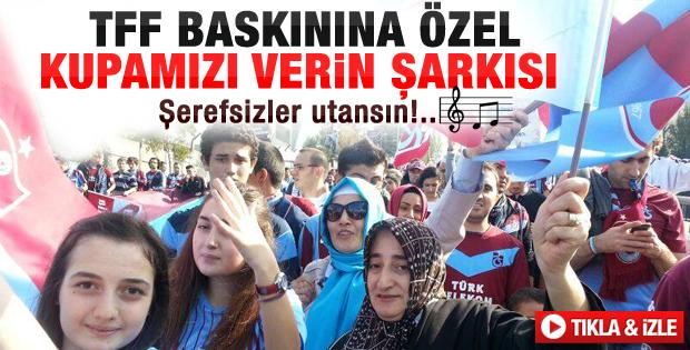 Trabzonsporlular'dan Kupamızı Verin eylemi şarkısı