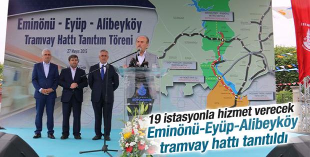 Eminönü-Eyüp-Alibeyköy tramvay hattı tanıtıldı