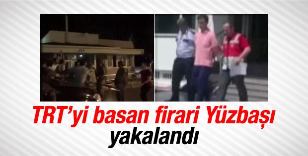 TRT'yi basan firari Yüzbaşı Ateşoğlu yakalandı