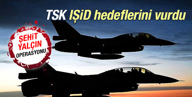 Diyarbakır'dan kalkan uçaklar IŞİD hedeflerini vurdu
