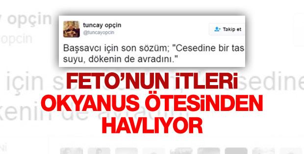 FETÖ'cü Tuncay Opçin ölen başsavcıya Twitter'dan saldırdı