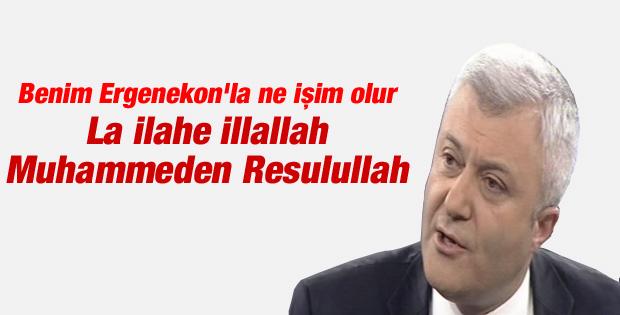 Tuncay Özkan: Benim Ergenekon'la ne işim olur