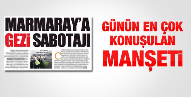 Türkiye Gazetesi: Geziciler Marmaray'a sabotaj düzenliyor
