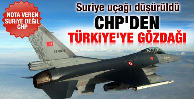 Türkiye'nin Suriye uçağını düşürmesine CHP'den sert tepki