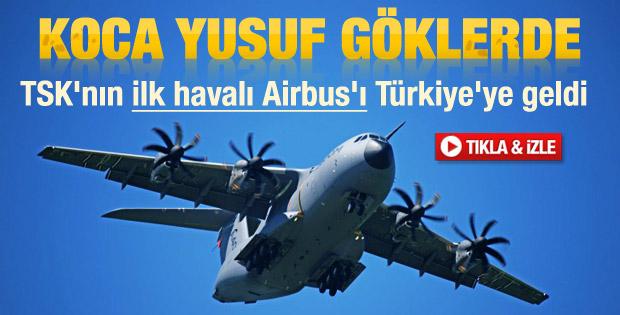 Türkiye'nin ilk A400M uçağı gökyüzünde - izle