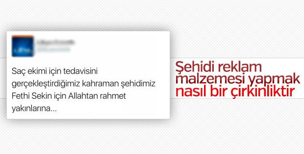 Şehit Fethi Sekin'i reklam malzemesi yapan çirkin firma