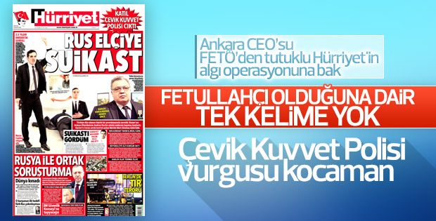 Büyükelçi suikastinden ardından Hürriyet'ten algı manşeti