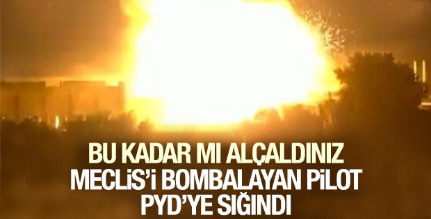 Meclis'i bombalayan pilot PYD'ye sığındı
