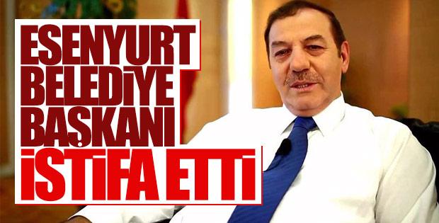 Esenyurt Belediye Başkanı Kadıoğlu istifa etti
