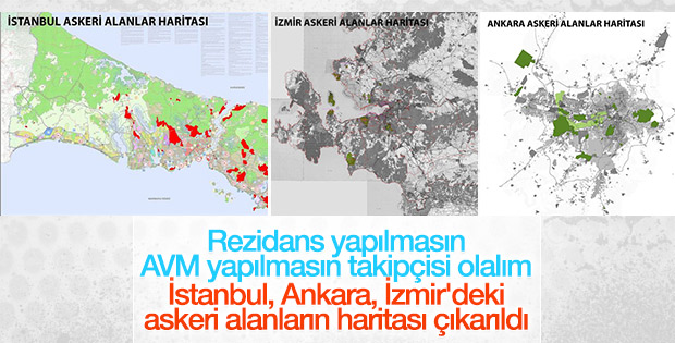 İstanbul, Ankara ve İzmir'deki askeri alanların haritası