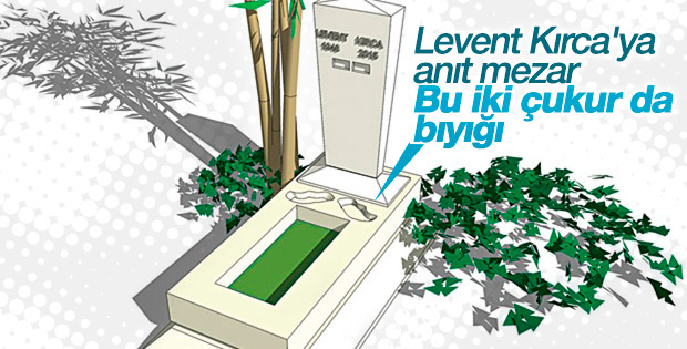 Levent Kırca'ya anıt mezar yapılacak