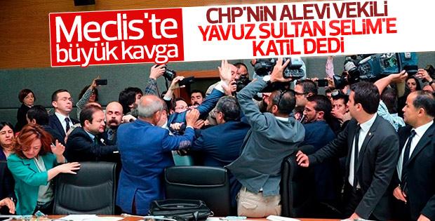 CHP'li vekiller Yavuz Sultan Selim'e katil dedi
