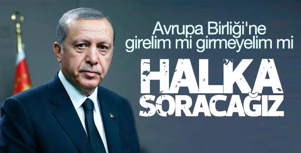 Erdoğan: AB'yi halka soracağız