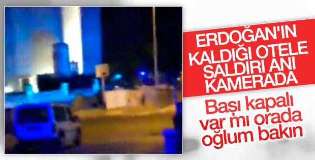 Erdoğan'ın kaldığı otele saldırı anı kamerada